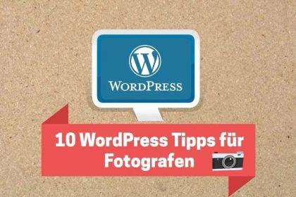10 WordPress Tipps für Fotografen | SEO, Pagespeed, Marketing & mehr