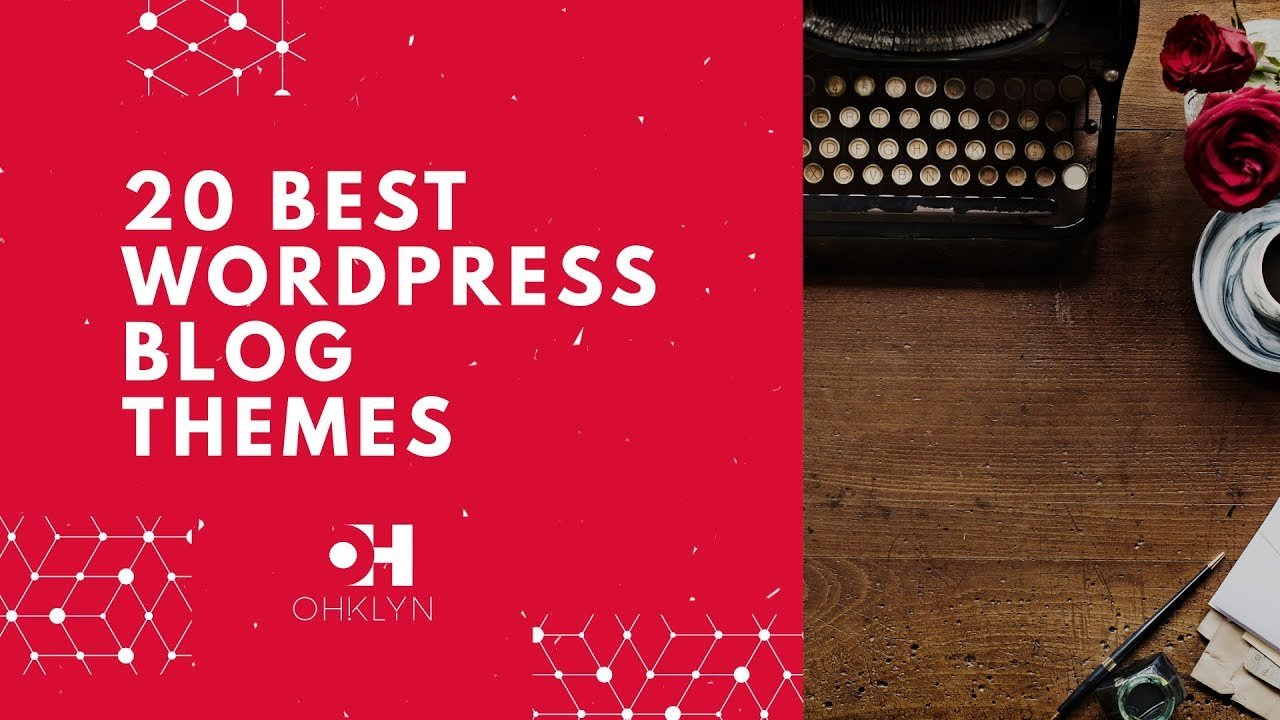 20 Best WordPress Blog Themes [2018]