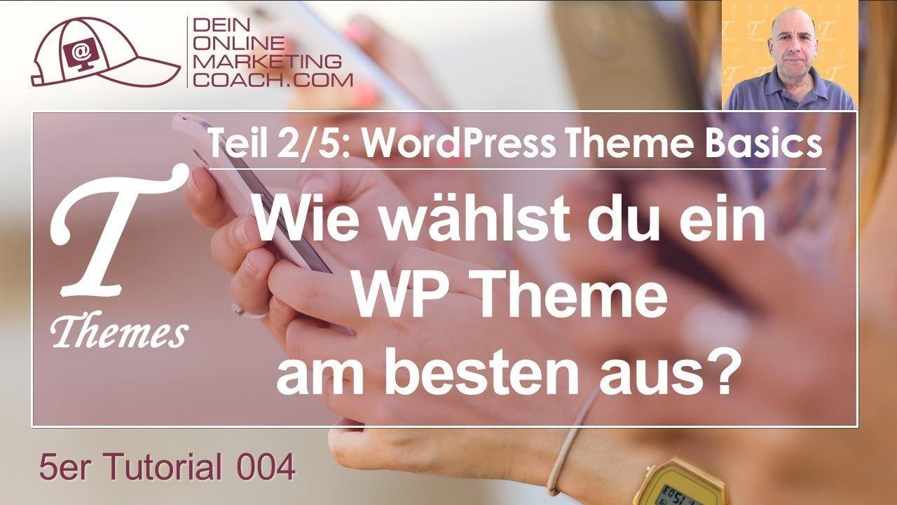 5er Serie 004-B - Wie wählst du ein WordPress Theme am besten aus? - Tutorial