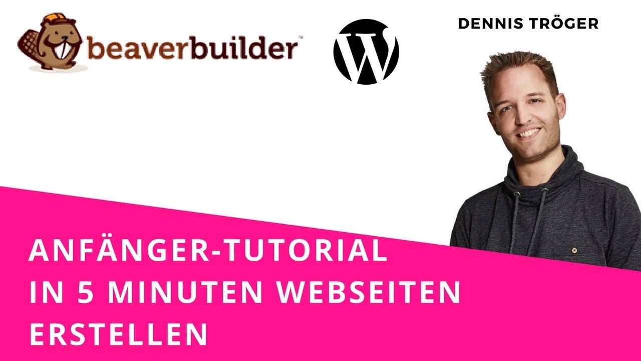 Beaver Builder Anfänger Video - Wordpress Seite schnell erstellen