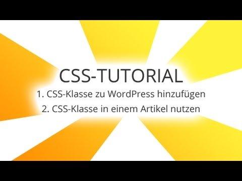 CSS Tutorial Deutsch Anfänger: CSS-Klasse zu WordPress hinzufügen und im Artikel nutzen