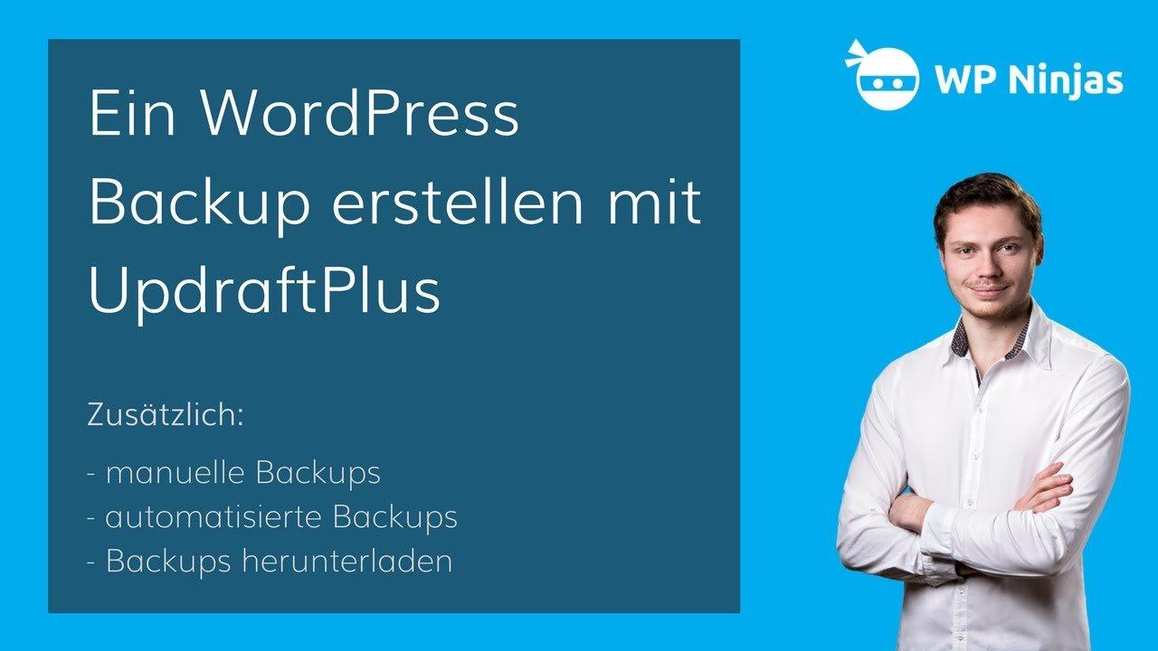 Ein WordPress Backup erstellen mit UpdraftPlus - manuell und automatisiert