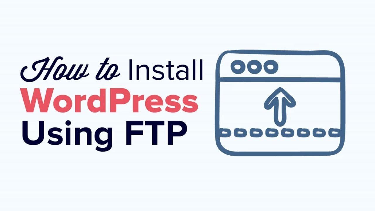 How to Install WordPress Using FTP