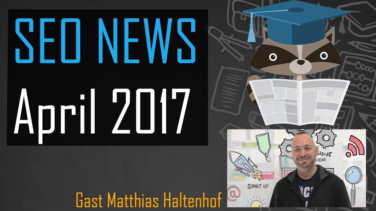 HTTPs, Direct Answer Optimierung & gefühlte Ladezeit - SEO NEWS April 2017 (ausführlich)