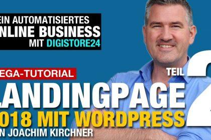 Landingpage mit WordPress 2018  - Automatisiertes Online Business mit Digistore24