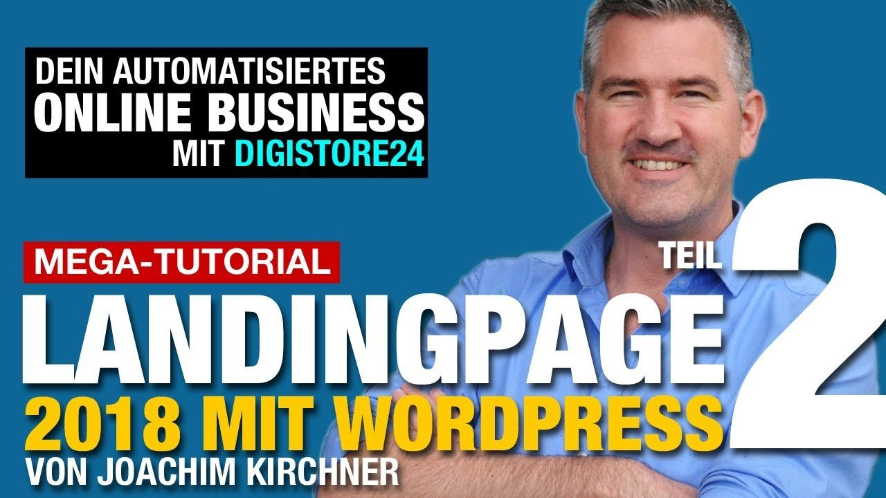 Landingpage mit WordPress 2018  - Automatisiertes Online Business mit Digistore24