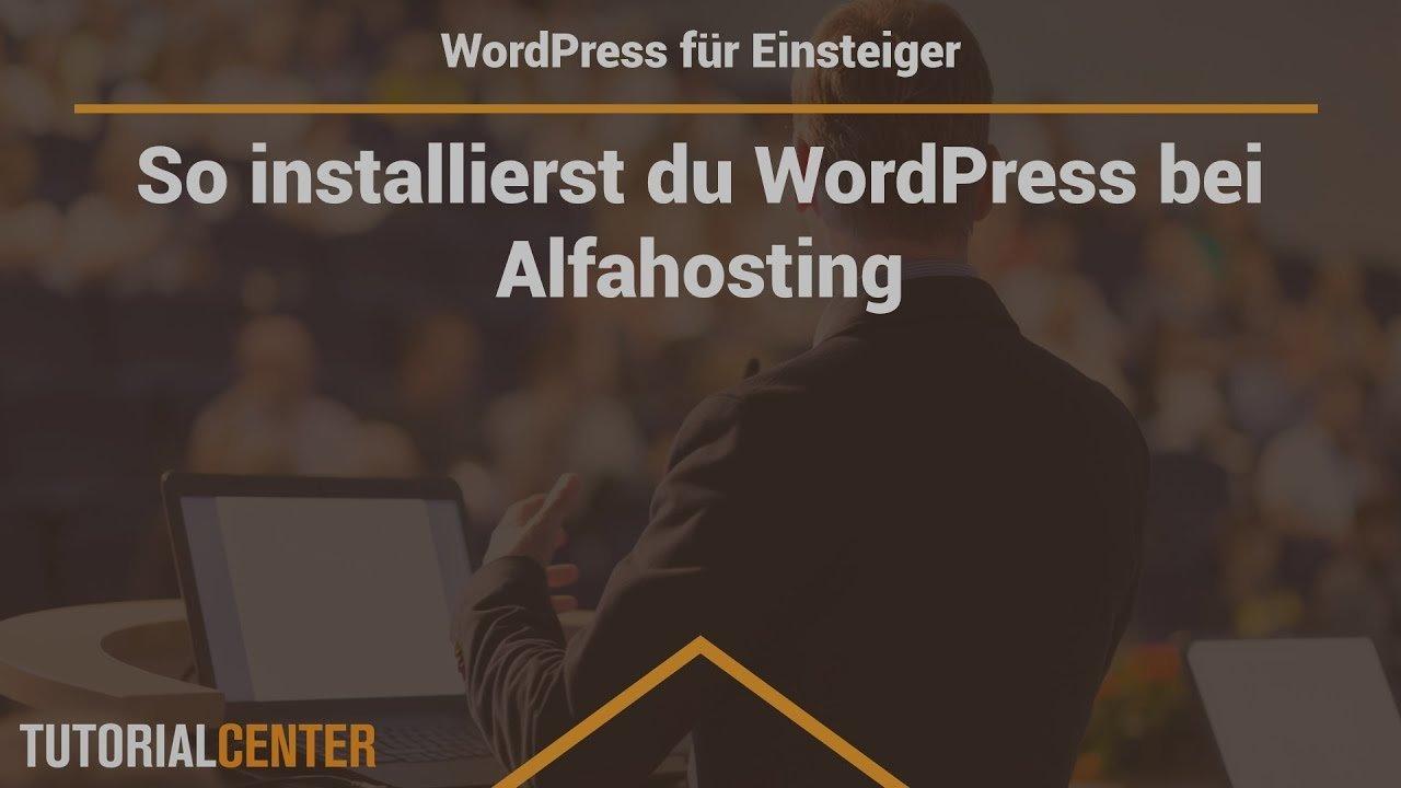 Lektion 2.1 So installierst du WordPress bei Alfahosting - WordPress für Einsteiger