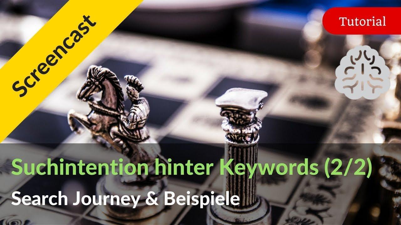 Suchintention hinter Keywords: Die Search Journey & Beispiele (Teil 2)