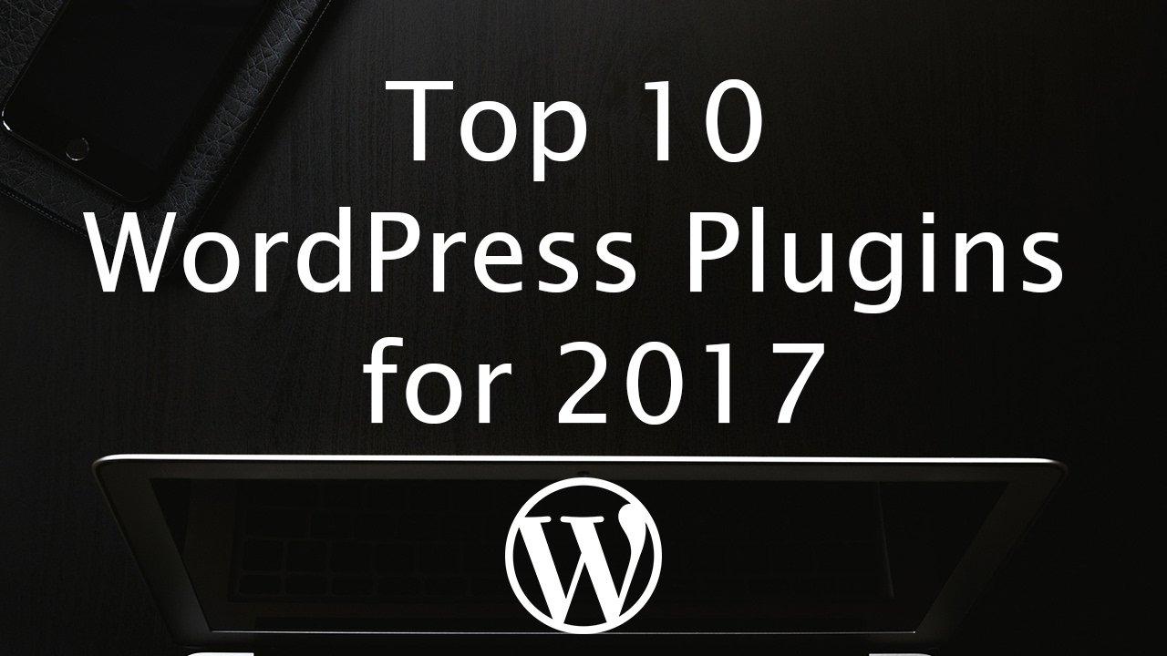 Webdesign Firma - Top 10 WordPress Plugins 2017