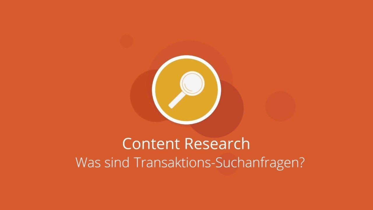 Was sind Transaktions-Suchanfragen? In 2 Minuten zum Content-Experten