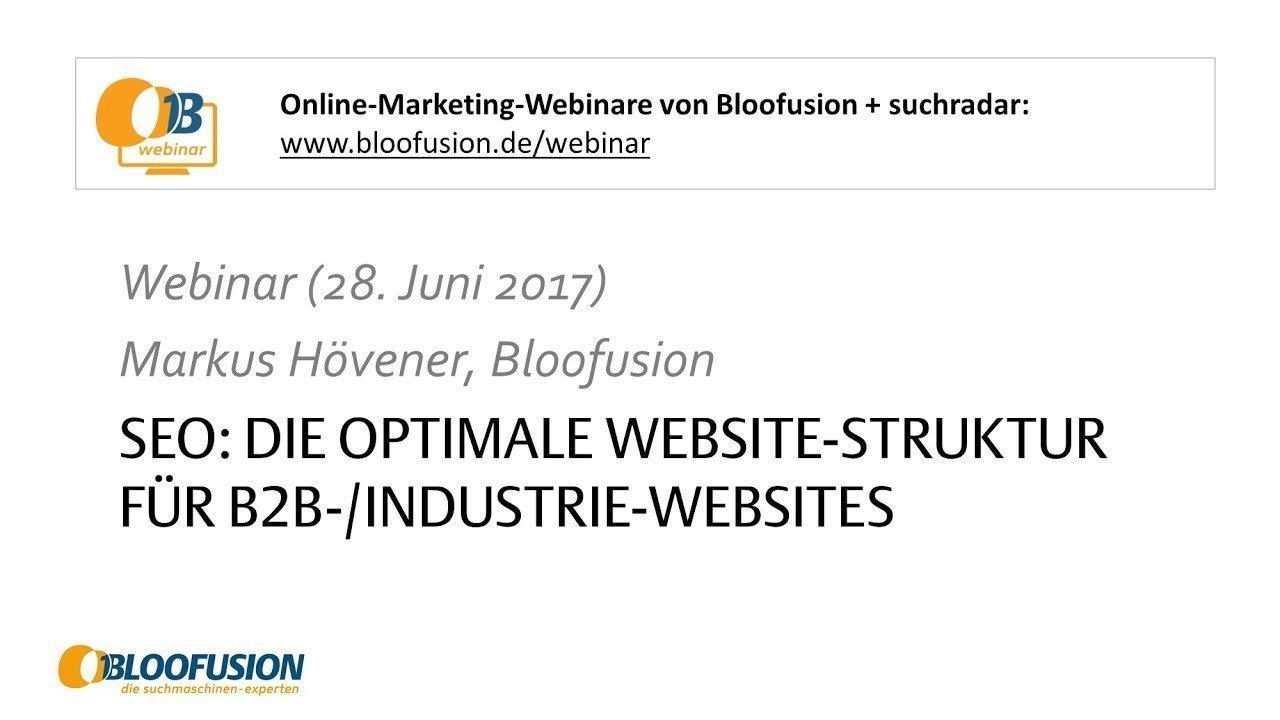 Webinar-Aufzeichnung: SEO: Die optimale Website-Struktur für B2B-/Industrie-Websites [28.06.2017]