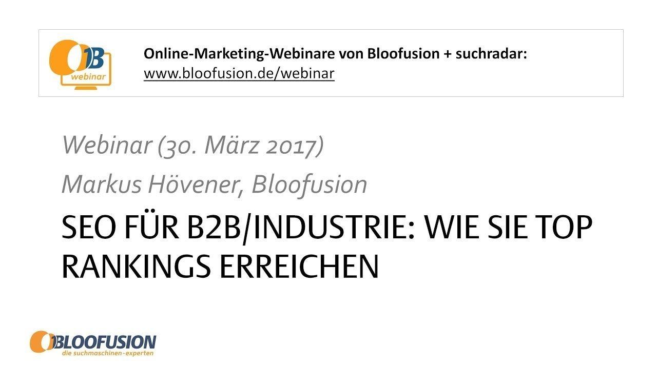 Webinar-Aufzeichnung: SEO für B2B Industrie - Wie Sie Top Rankings erreichen [30.03.2017]