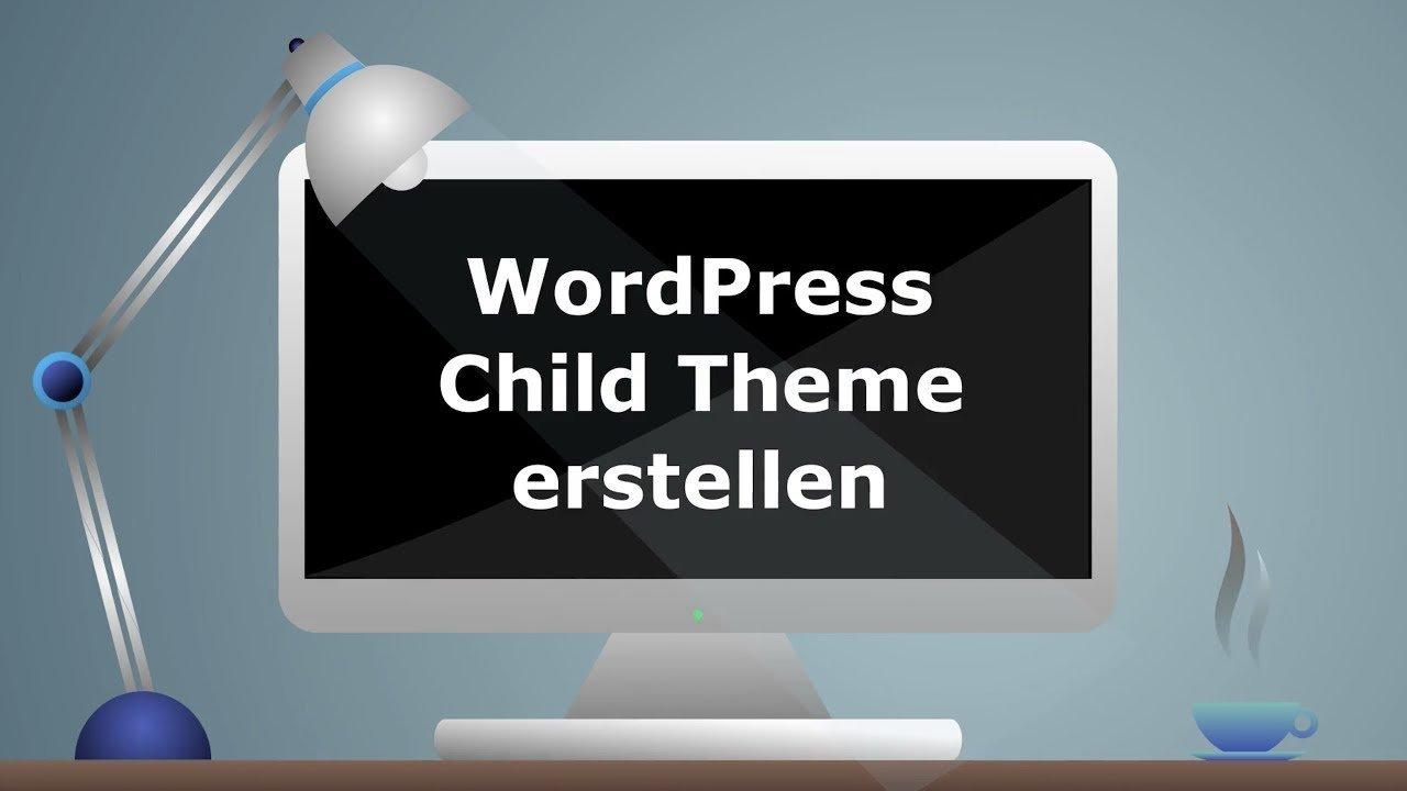 WordPress Child Theme erstellen Tutorial Deutsch