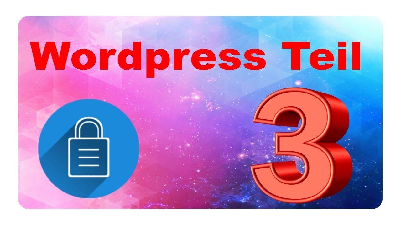 Wordpress für Anfänger | Teil 3 | Sicherheit | eigene Website | kostenlos | Tutorial | Deutsch
