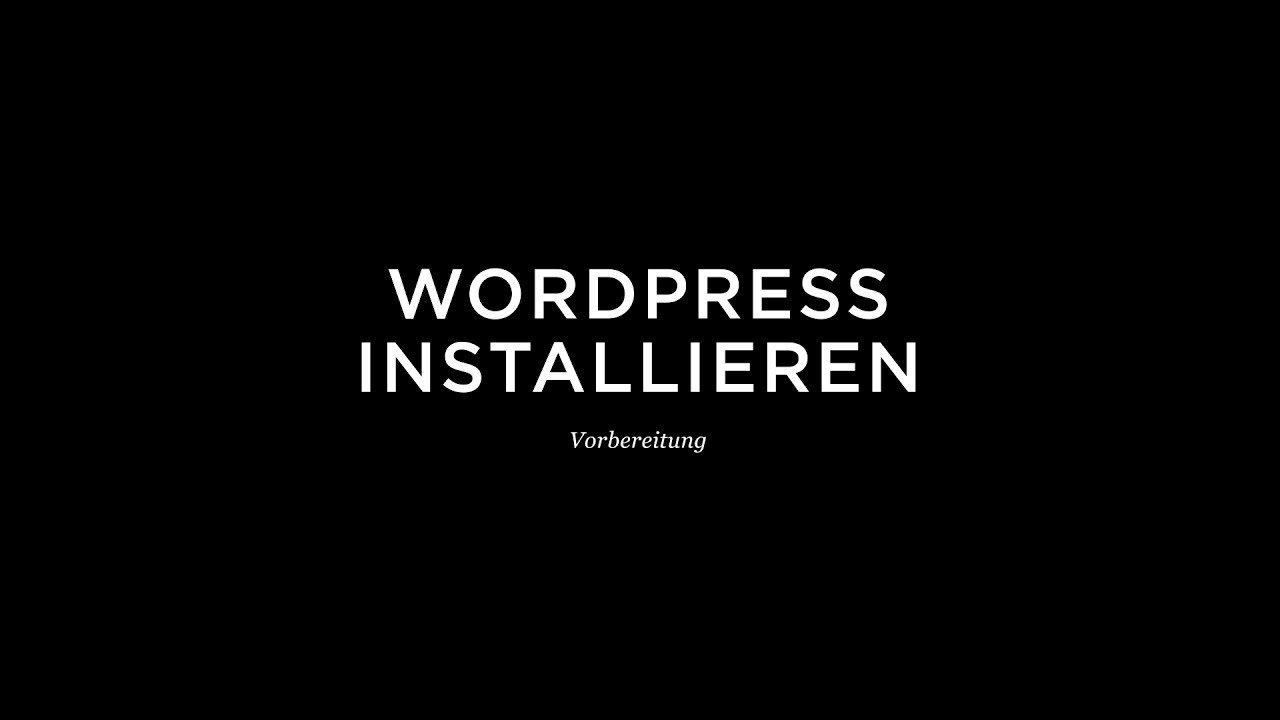 Wordpress Installation - Vorbereitung