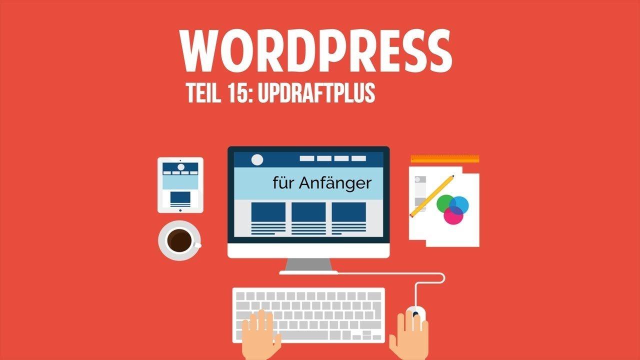 Wordpress und Blog für Anfänger - UpdraftPlus - [TUTORIAL]
