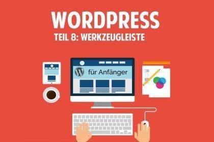 Wordpress und Blog für Anfänger - Werkzeugleiste - [TUTORIAL]