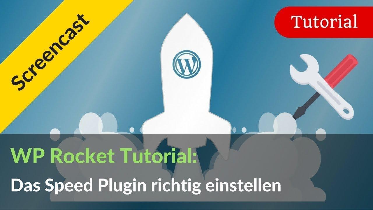 WP Rocket richtig einstellen: WordPress Ladezeiten mit Plugin verkürzen