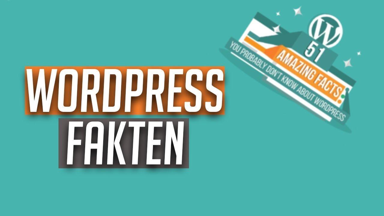 51 Fakten über WordPress, die du wahrscheinlich nicht wusstest…