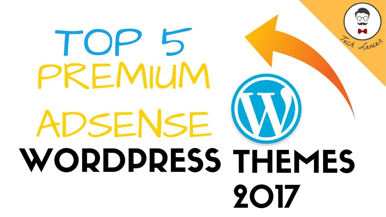 Best Premium Adsense Responsive Wordpress Themes 2017 | Top 5 Best wordpress adsense themes