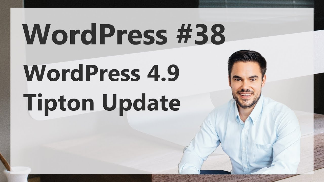 Brandneue WordPress Features in Tipton 4.9 / WordPress #38