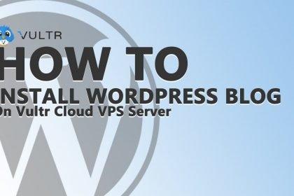 How to Install WordPress Blog on Vultr Cloud VPS Server