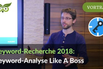 Keyword-Recherche 2018: Next Level Keyword-Analyse Like A Boss