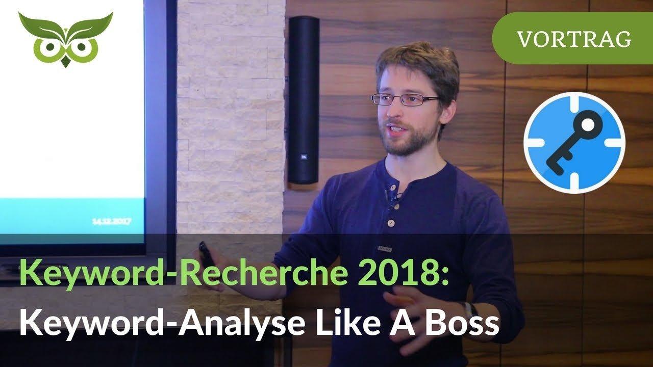 Keyword-Recherche 2018: Next Level Keyword-Analyse Like A Boss