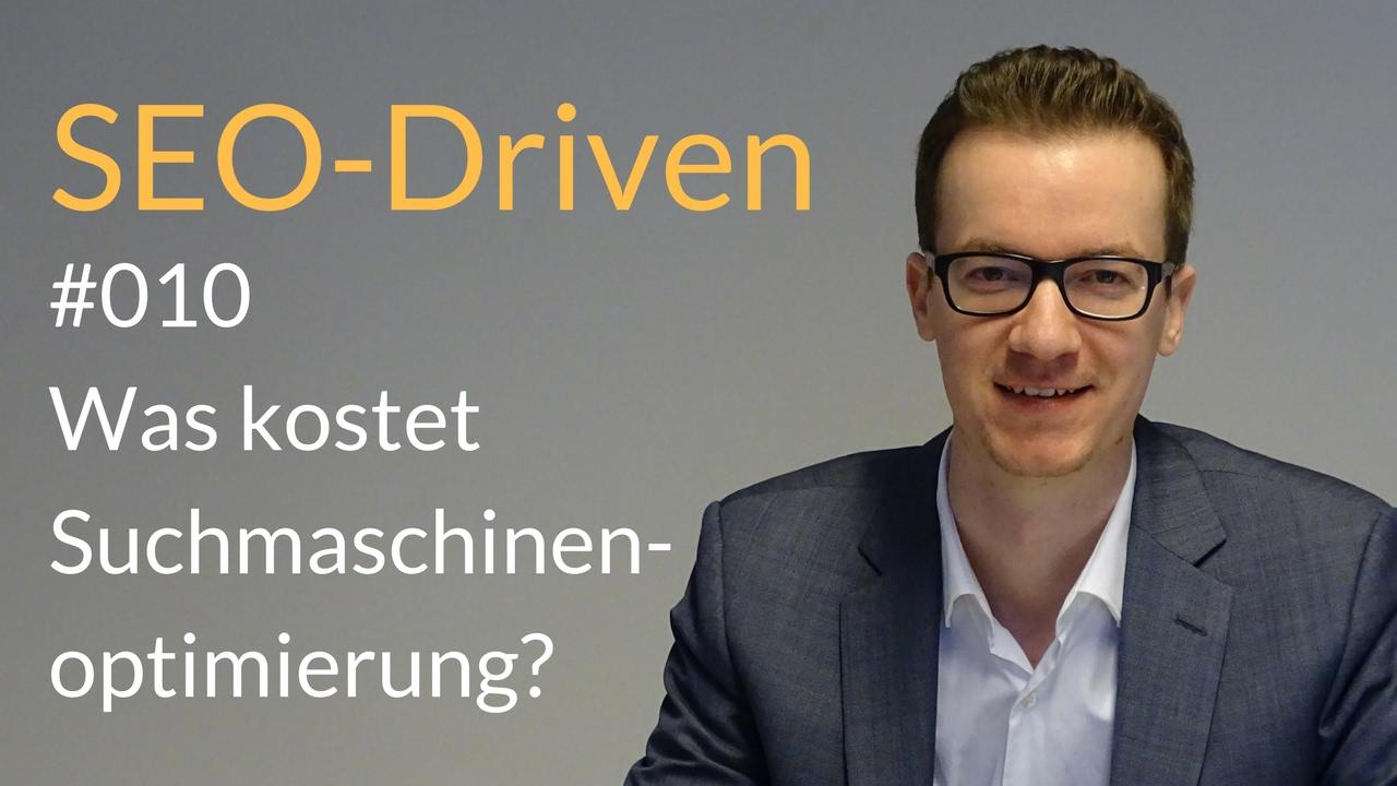 SEO-Driven #010 — Was kostet Suchmaschinenoptimierung?
