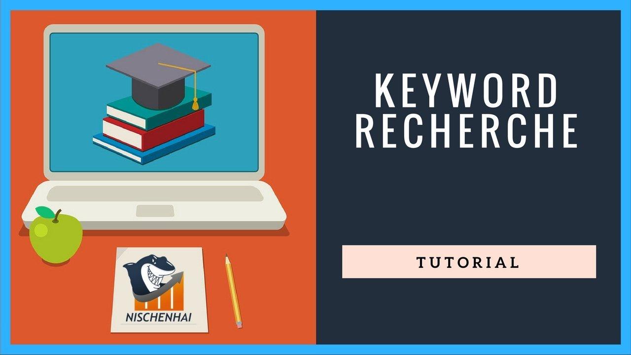 Tutorial #3 - Keyword Recherche - Wie du die besten Keywords findest (Anleitung)