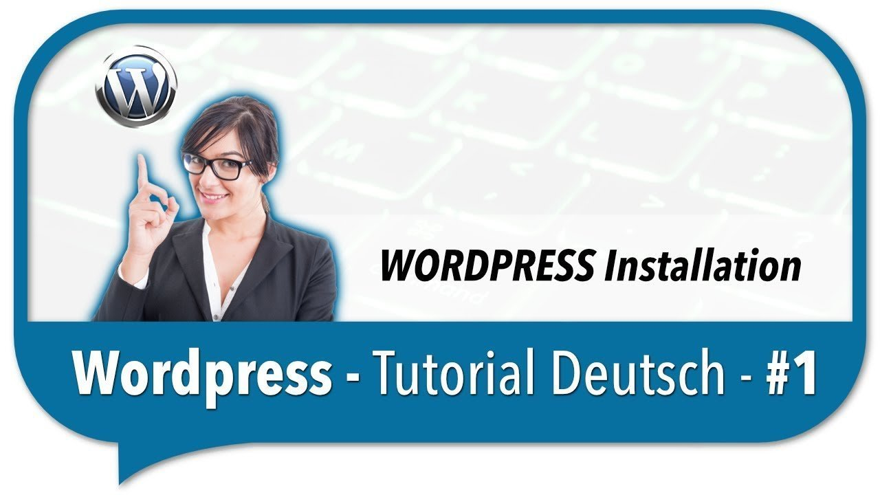 Wordpress Tutorial Deutsch - Wordpress in 5 Minuten installieren