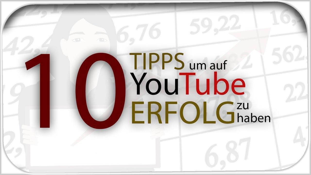 Zehn TIPPS, um auf YOUTUBE mehr ERFOLG/KLICKS/ABOS zu bekommen 2018 [German|Deutsch]