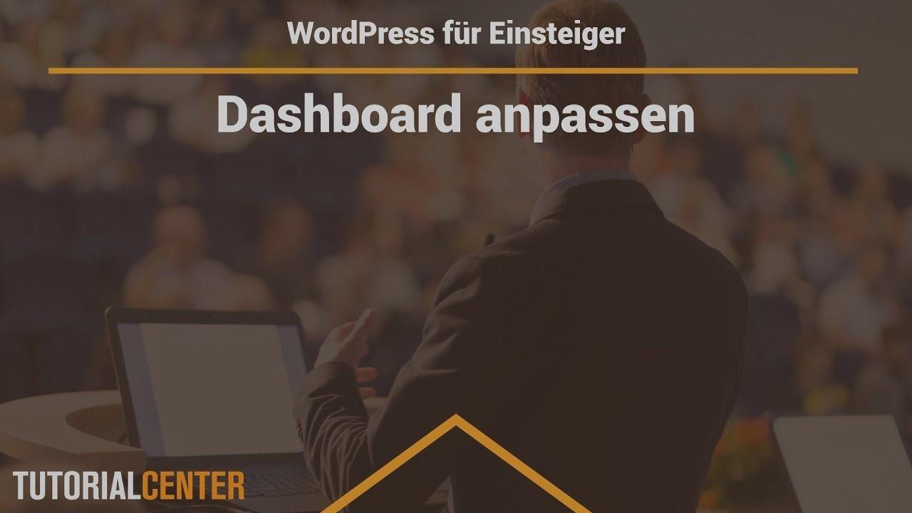 Lektion 4.1 Das Dashboard anpassen - WordPress für Einsteiger
