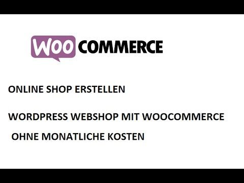 Online Shop erstellen, Webshop erstellen Wordpress Woocommerce instalieren