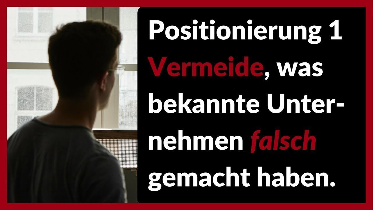 Positionierung Marketing 1. Teil: Bad will effect