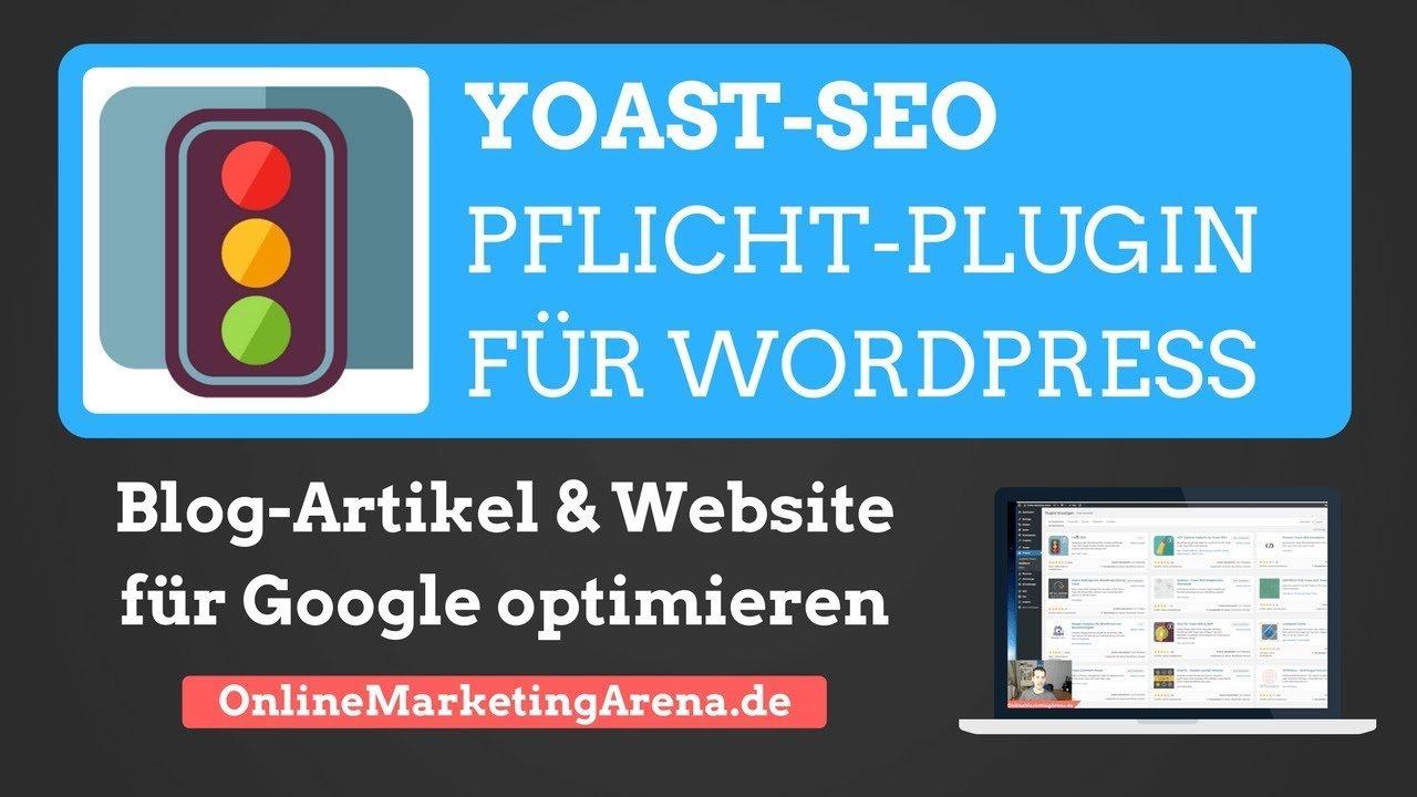 Website & Blog-Artikel für Google optimieren | YOAST SEO - Tutorial | Must-Have Wordpress Plugin