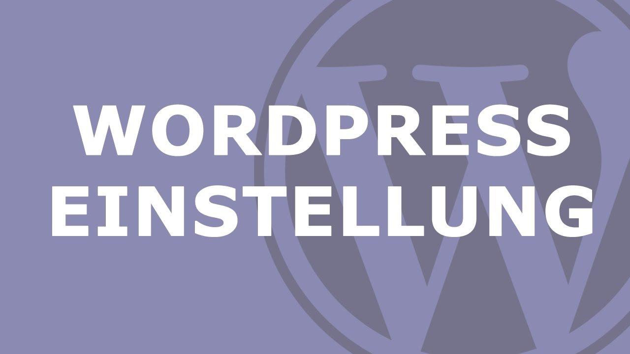 WordPress Einstellungen - Grundeinstellungen