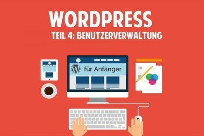 Wordpress und Blog für Anfänger - Benutzerverwaltung - [TUTORIAL]