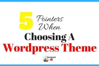 5 Pointers When Choosing A Wordpress Theme