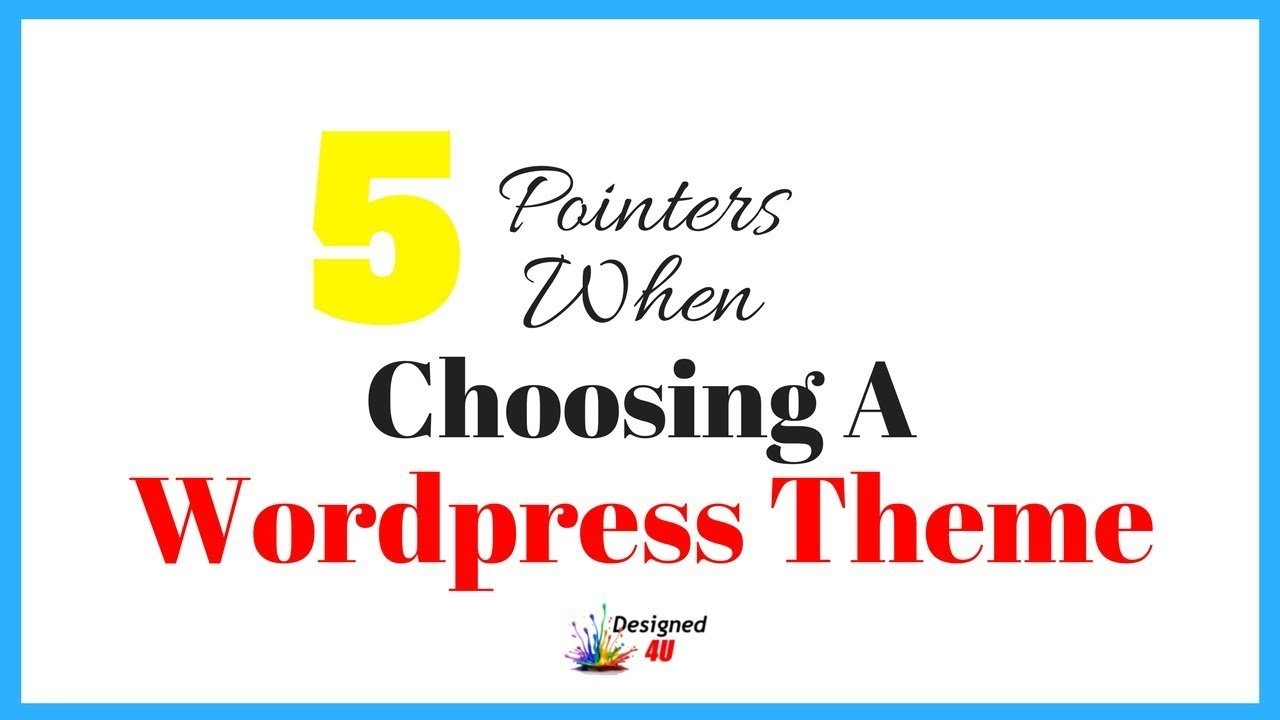 5 Pointers When Choosing A Wordpress Theme