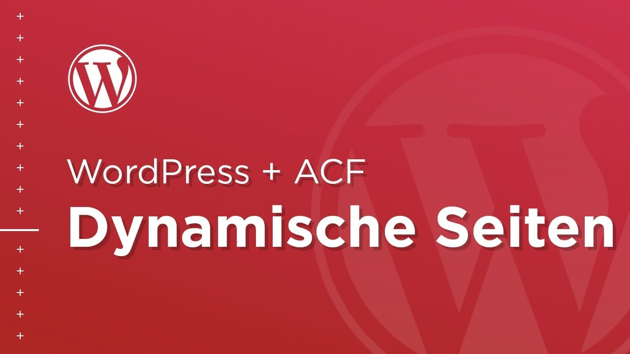 Dynamischen Seitenaufbau in WordPress realisieren? – WordPress ACF Plugin – FineVisuals Custom
