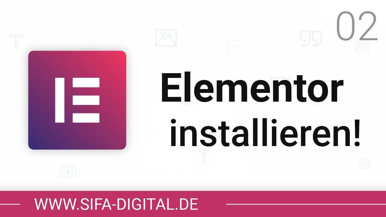 Elementor: Das Plugin richtig installieren! #02 (4K) | SIFA Digital