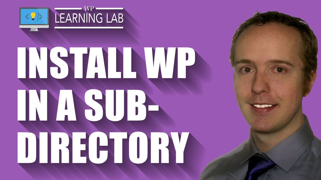 Install WordPress in a subdirectory of an existing site - WordPress Sub-directory | WP Learning Lab