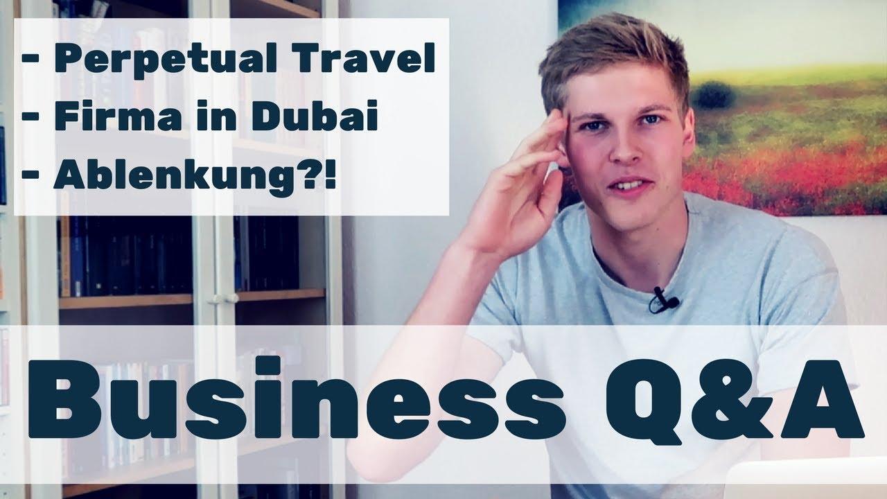 STEP BY STEP ZUM PERPETUAL TRAVELER? Firma in Dubai gründen? - Business Q&A #4