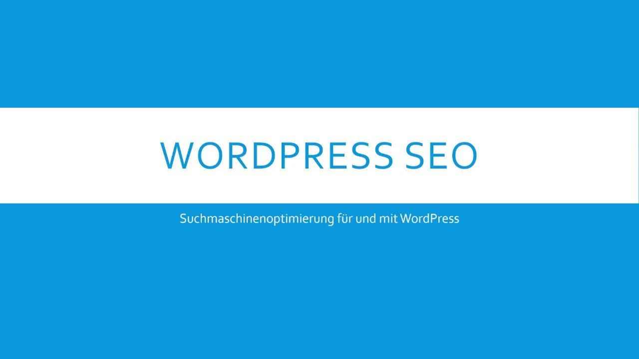 WordPress SEO - Suchmaschinenoptimierung - Einleitung