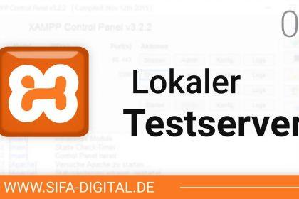 XAMPP einrichten: Lokalen Testserver einrichten #03 (4K) | SIFA Digital