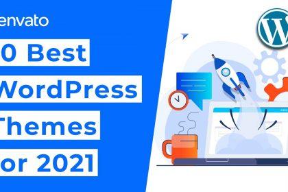 10 Best WordPress Themes [2021]