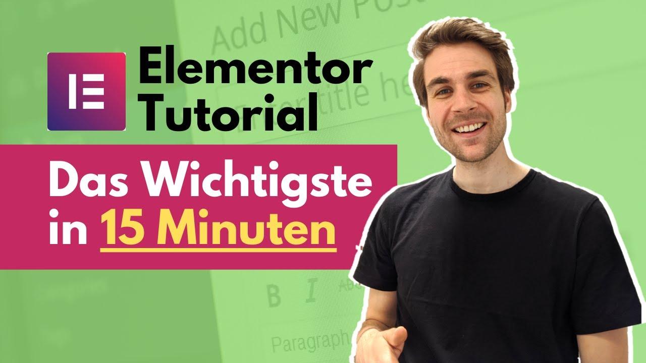 Elementor WordPress Tutorial Deutsch 2020 - Das Wichtigste in 15 Minuten