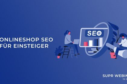 SUPR Webinar - SEO Grundlagen und Optimierung für deinen Onlineshop