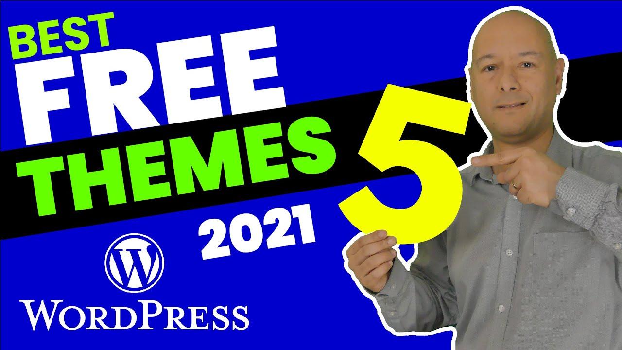 Top 5 FREE BEST WordPress Themes 2021 - Free WordPress Themes | Install WordPress Themes